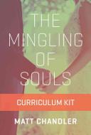 The Mingling of Souls Curriculum Kit PDF