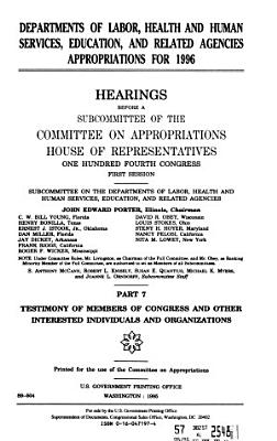 Departments of Labor  Health and Human Services  Education  and Related Agencies Appropriations for 1996  Testimony of members of Congress and other interested individuals and organizations PDF