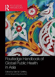 Routledge Handbook of Global Public Health in Asia PDF