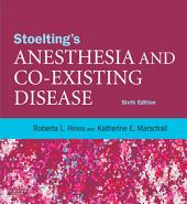 Stoelting's Anesthesia and Co-Existing Disease E-Book: Edition 6