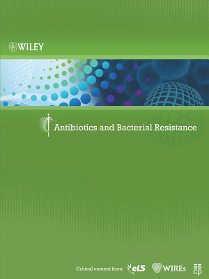 Antibiotics and Bacterial Resistance