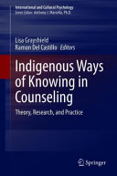 Indigenous Ways of Knowing in Counseling