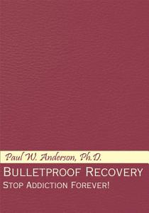 Bulletproof Recovery