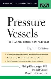 Pressure Vessels: ASME Code Simplified, Edition 8