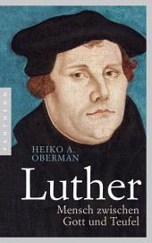 Luther: Mensch zwischen Gott und Teufel