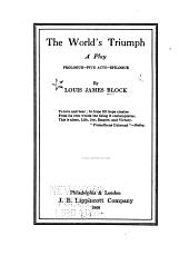 The World's Triumph: A Play, Prologue--five Acts--epilogue