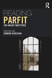 Reading Parfit: On What Matters