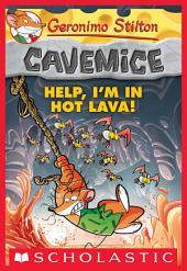 Geronimo Stilton Cavemice #3: Help, I'm in Hot Lava!