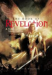 The Book of Revelation: A Clear and Precise Understanding
