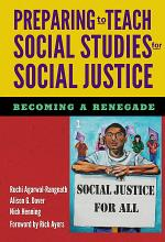 Preparing to Teach Social Studies for Social Justice (Becoming a Renegade)