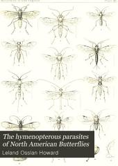 The Hymenopterous Parasites of North American Butterflies
