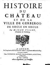 Histoire de Château et de la Ville de Gerberoij