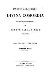 Dantis Allighierii Divina comoedia hexametris Latinis reddita ab abbate dalla Piazza, praefatus est [and ed.] C. Witte