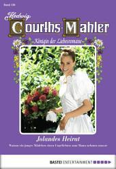 Hedwig Courths-Mahler - Folge 136: Jolandes Heirat