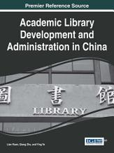 Academic Library Development and Administration in China PDF