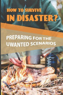 How To Survive In Disaster?