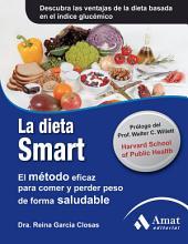La dieta smart: El método eficaz para comer y perder peso de forma saludable