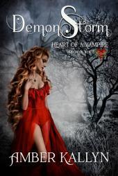 Demonstorm: Heart of a Vampire, Book 6