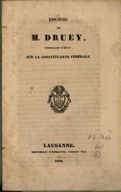 Discours de M. Druey, conseiller d'Etat, sur la constituante fédérale