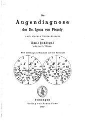 Die augendiagnose des Dr. Ignaz von Péczely nach eigenen beobachtungen von Emil Schlegel