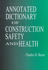 Annotated Dictionary of Construction Safety and Health PDF
