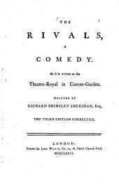The Rivals: A Comedy. As it is Acted at the Theatre-Royal in Covent-Garden