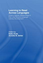 Learning to Read Across Languages: Cross-Linguistic Relationships in First- and Second-Language Literacy Development