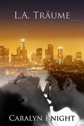 L.A. Träume: Eine erotische Fantasie