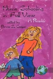 Homeschooling in Full View: A Reader