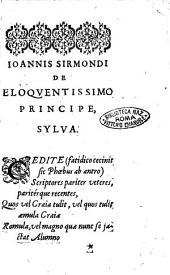 Ioannis Sirmondi De eloquentissimo principe, sylua