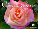 Celebrating Roses Wall Calendar 2021