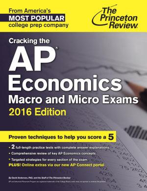 Cracking the AP Economics Macro   Micro Exams  2016 Edition