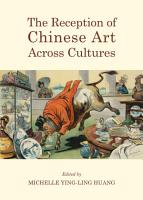 The Reception of Chinese Art Across Cultures PDF