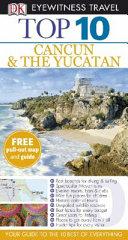 Top 10 Cancun   the Yucatan