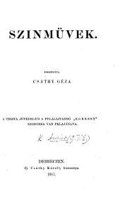 Szinmüvek. Forditotta Csáthy Géza. (Giboyer fia. Szinmü öt felvonásban. Irta: Augier E.-A csapodár, Un caprice. Vigjáték 1 felvonásban. Irta: De Musset A.).