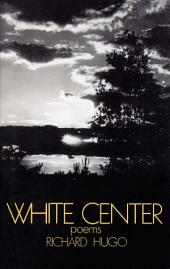 White Center: Poems