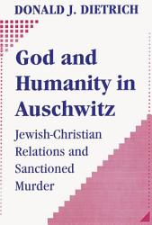 God And Humanity In Auschwitz Book PDF