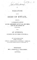 A treatise on the Deed of Entail  embracing Commentaries on the Amendment Act of 1848  and prior Acts on the subject of Entails  etc PDF
