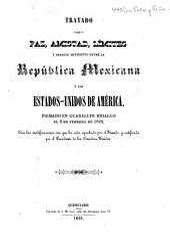 Tratado de paz, amistad y límites entre la República Mexicana y los Estados-Unidos de Norte America: y Esposicion de los comisionados mexicanos que lo firmaron, dirigida al Supremo Gobierno