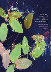 Proust, China and Intertextual Engagement: Translation and Transcultural Dialogue