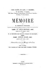 Cour d'appel de Gand, 1re chambre, M. Van Innis, 1er président ...: mémoire pour M. Ferdinand Ottevaere, propriétaire à Gand, appelant d'un jugement du tribunal de 1re instance de Gand du 2 Août 1858 ... contre M. le ministre des travaux publics de Belgique ...