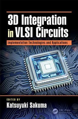 3D Integration in VLSI Circuits PDF