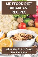 Sirtfood Diet Breakfast Recipes