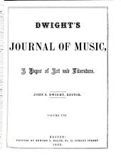 Dwight's Journal of Music, a Paper of Art and Literature: Volumes 7-8
