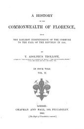 A History of the Commonwealth of Florence: From the Earliest Independence of the Commune to the Fall of the Republic in 1531, Volume 2