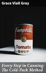 Every Step in Canning: The Cold-Pack Method