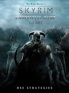 Elder Scrolls V Skyrim Unofficial Game Guide PDF