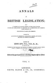 Annals of British Legislation: Being a Classified and Analysed Summary of Public Bills, Statutes, Accounts and Papers, Reports of Committees and of Commissioners, and of Sessional Papers Generally, of the Houses of Lords and Commons, Volume 1