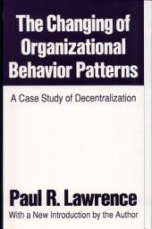 The Changing of Organizational Behavior Patterns: A Case Study of Decentralization