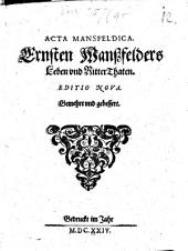 Acta Mansfeldica: Ernsten Manßfelders Leben vnd RitterThaten